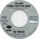 the-turtles-we-aint-gonna-party-no-more-white-whale